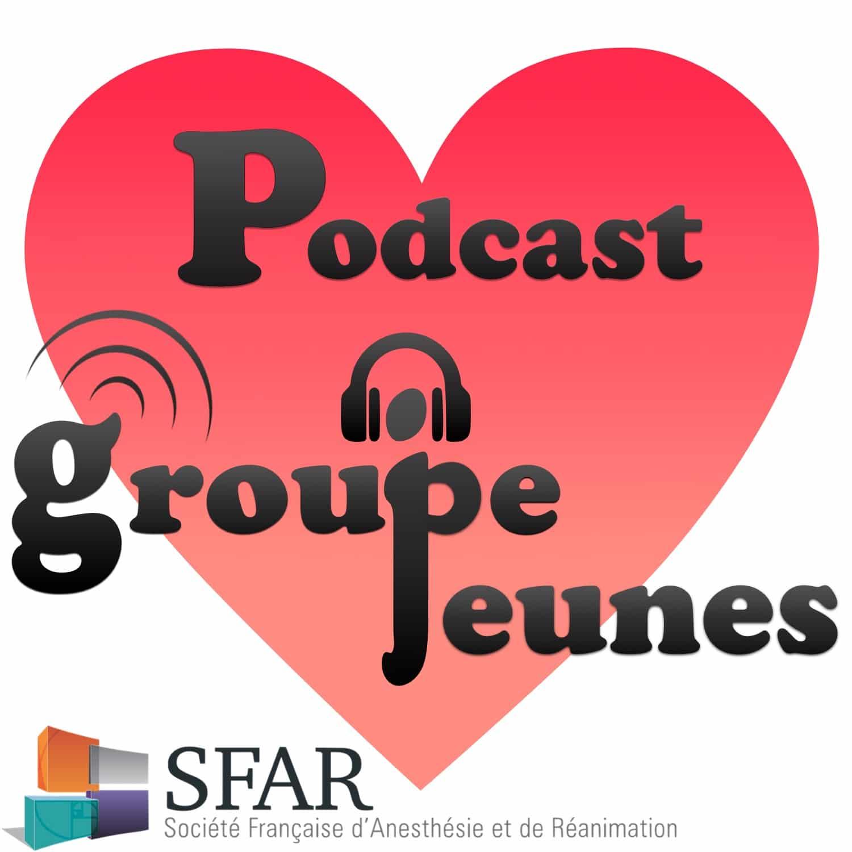 Podcast du Groupe SFAR Jeunes